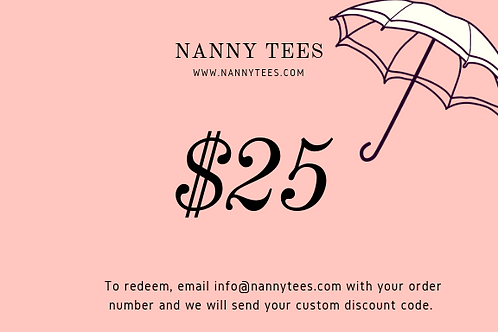 Nanny Tees $25 Gift Certificate w/Shipping