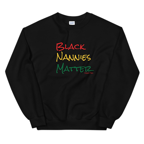 "Pan African ""Black Nannies Matter"" Sweatshirt"