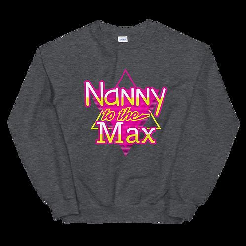 Nanny to the Max Sweatshirt