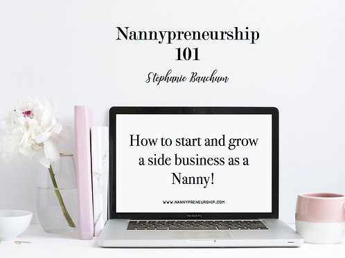 Nannypreneurship 101: 6 Week Business Course