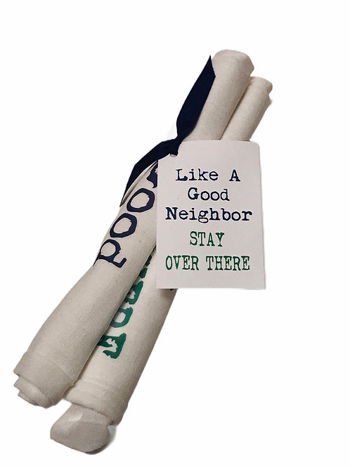 """Dish Towel """"Like A Good Neighbor Stay Over There"""""""