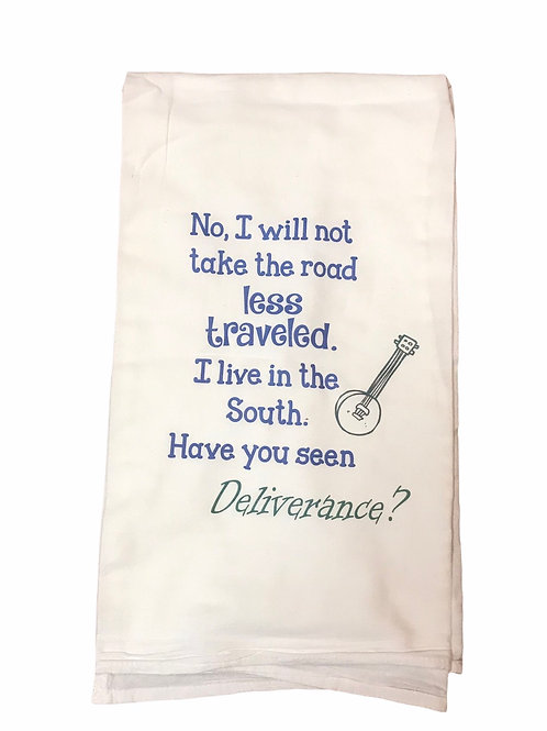 "Dish Towel ""No I will not take the road less traveled. I live in the South. ..."""