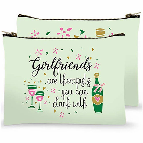 Zippered Bag - Girlfriends are therapists you can drink with
