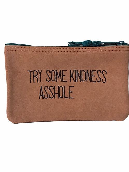 try some kindness A**hole