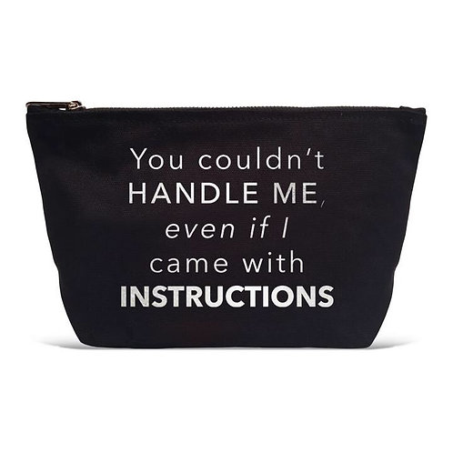 """You Couldn't Handle Me Even If I Came With Instructions"" Pouch"