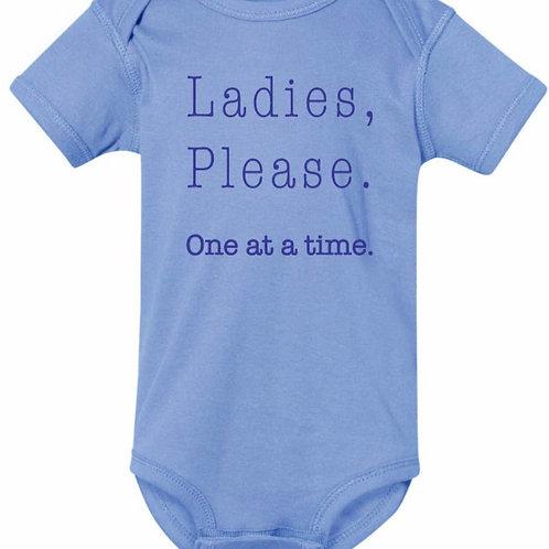 Ladies, Please. One at a time. Baby Onesie