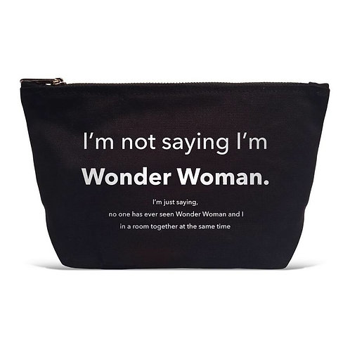 """I'm Not Saying I'm Wonder Woman"" Black Pouch"