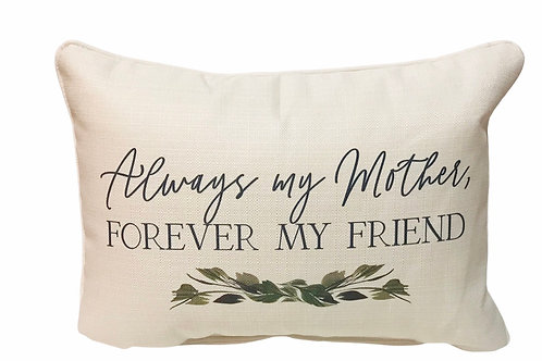 """Pillow """"Always my Mother Forever My Friend """""""
