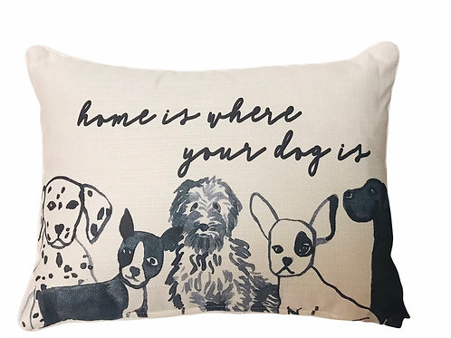 "Pillow ""home is where your dog is """