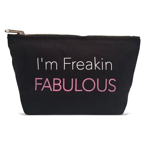 """"""" I'm Freakin Fabulous"""" Pouch"""