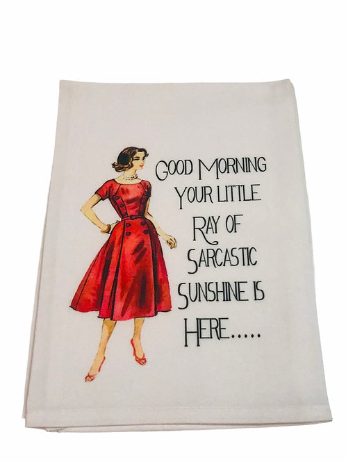 Good Morning Your Little Ray Of Sarcastic Sunshine Is Here...-Dish Towel
