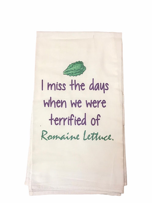 """Dish Towel """"I miss the days when we were terrified of Romaine Lettuce"""""""