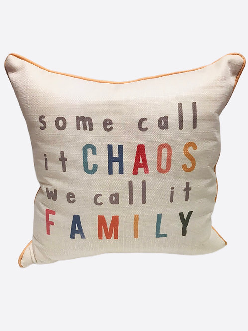 """Pillow """"Some call it Chaos we call it Family"""""""