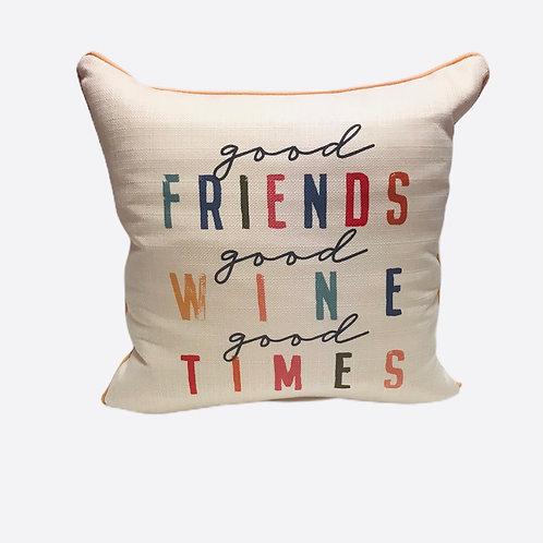 """Pillow """"Good friends Good wine Good times"""""""