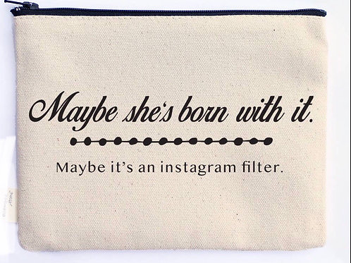 Maybe She's Born With It   Instagram Filter  Zipper Pouch