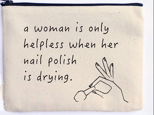 A Woman Is Only Helpless While Nails Drying Zipper Pouch
