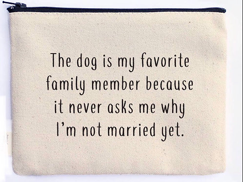 Dog Is My Favorite Family Member Zipper Pouch