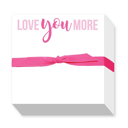 "Chubbie Notepads ""Love You More"""