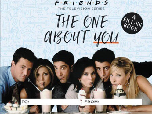 Friends: The One About You A Fill-In Book