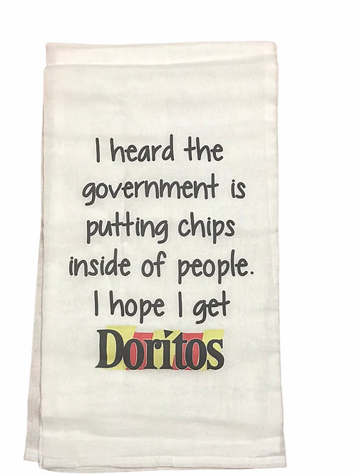 """Dish Towel """"I heard the government is putting chips inside of people.."""""""