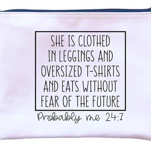 """""""She Is clothed in leggings and oversized..."""" Pouch"""