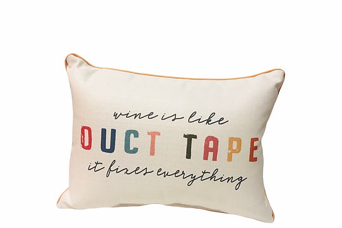 """Pillow """"Wine is like Duct Tape it fixes everything"""""""