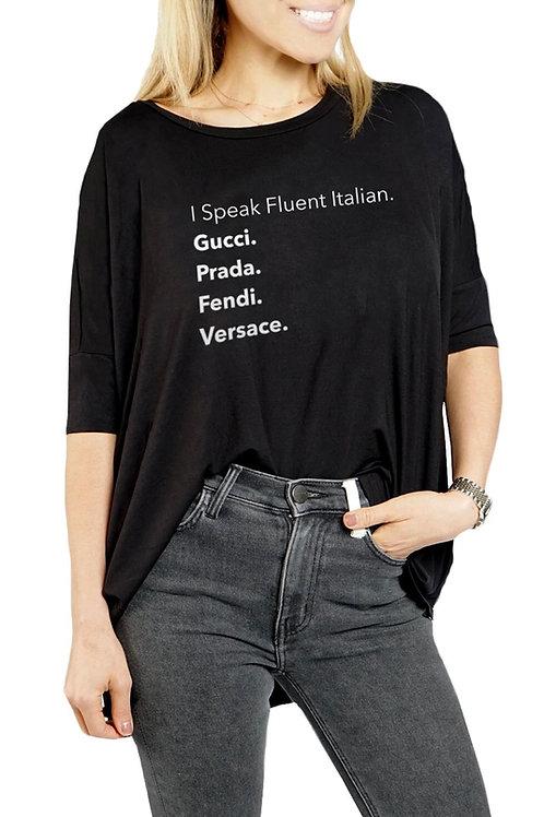 """I Speak Fluent Italian""  Tee Shirt"