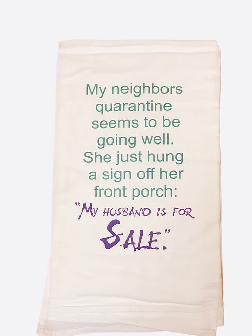 "Dish Towel ""My neighbors quarantine seems to be going well. She just hung.."""