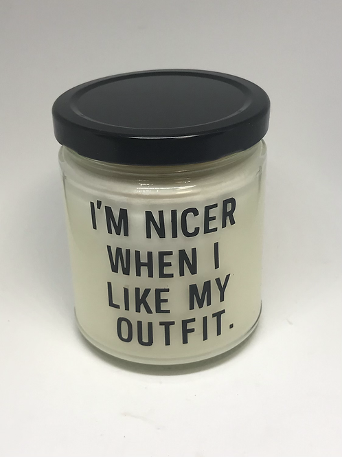 I'm Nicer When I Like My Outfit Candle