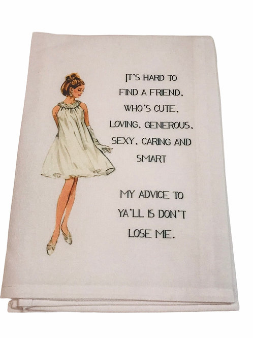 It's Hard To Find A Friend Who's Cute, Loving,Generous... -Dish Towel