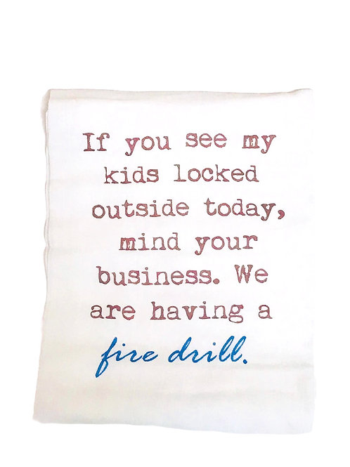 "Dish Towel ""If you see my kids locked outside today """