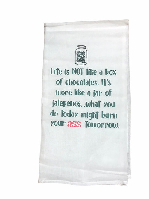 """Dish Towel """"Life is Not a box of chocolate. It's more like a jar of jalapenos.))"""
