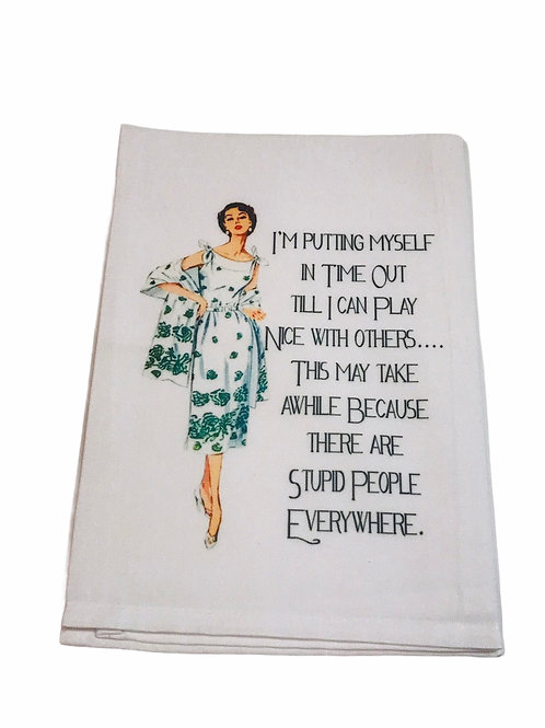 I'm Putting Myself In Time Out   -Dish Towel