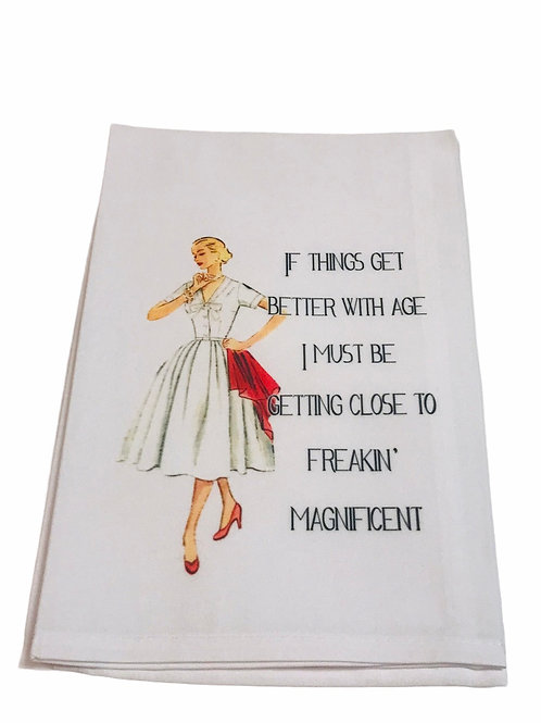 If Things Get Better With Age I must Be...-Dish Towel