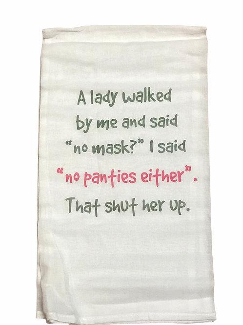 """Dish Towel """"A lady walked by me and said no mask?"""" I said..."""""""