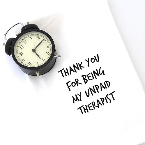 """Dish Towel  """"Thank You For Being My Unpaid Therapist"""""""