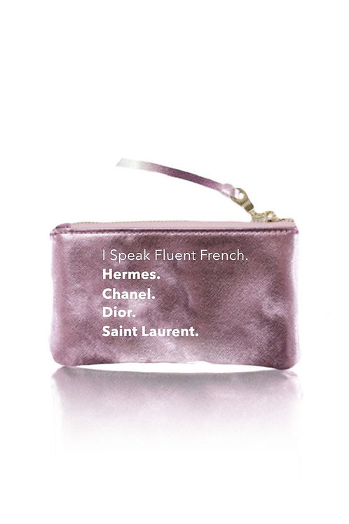"""I Speak Fluent French"" Pink Pouch"