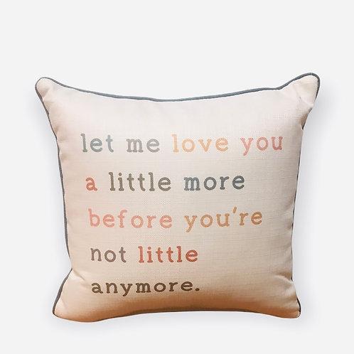 Pillow let me love you a little more