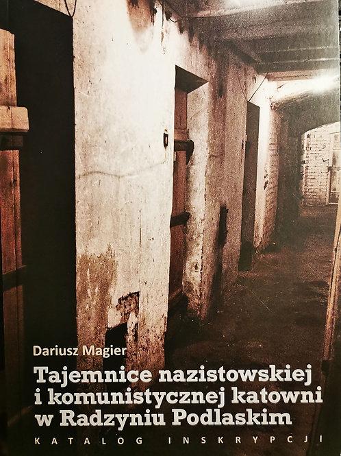Tejemnice nazistowskiej i komunistycznej katowni w Radzyniu Podlaskim