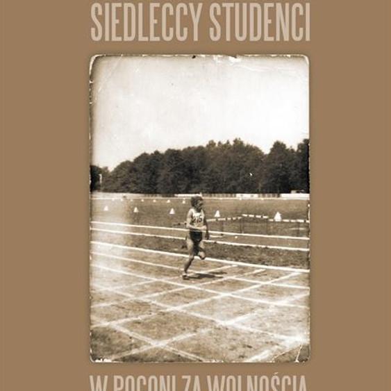 """""""Siedleccy studenci w pogoni za wolnością"""" - promocja książki"""