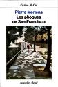 Pierre Mertens, «Les Phoques de San Francisco», nouvelles, co. Fiction et Cie, Seuil