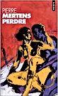 Pierre Mertens, «Perdre»,