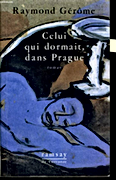Celui qui dormait, dans Prague Raymond Gérôme