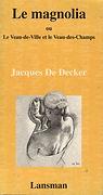 Le Magnolia ou le Veau-de-ville et le Veau-des-Champs (2000)
