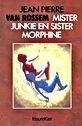 Jean Pierre Van Rossem «Mister Junkie en Sister Morphine»