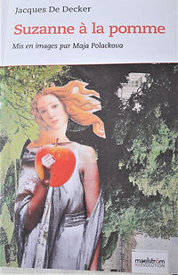 Suzanne à la pomme Jacques De Decker mis en image par Maja Polacova