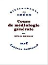 Régis Debray, «Cours de médiologie générale», Gallimard