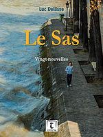 """""""Le sas"""",éd. Traverse Luc Dellisse"""