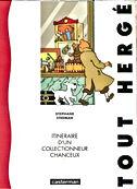 «Itinéraire d'un collectionneur  chanceux». , les éditions Casterman