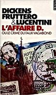 Dickens, Fruttero et Lucentini, «L'Affaire D. ou le crime du faux vagabond». Traduit de l'italien par Simone Darses